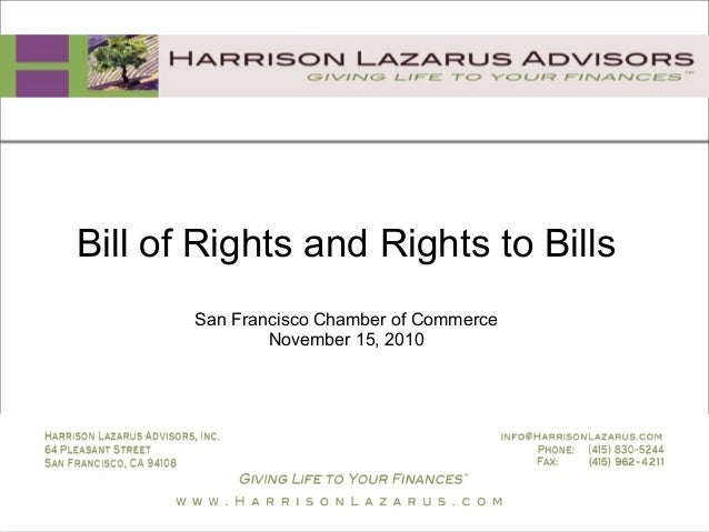 Bill of Rights and Rights to Bills San Francisco Chamber of Commerce November 15, 2010