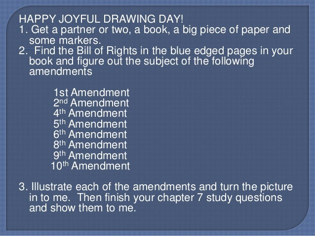 HAPPY JOYFUL DRAWING DAY!1. Get a partner or two, a book, a big piece of paper and  some markers.2. Find the Bill of Right...