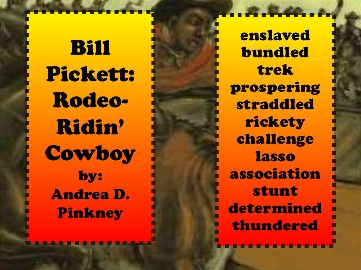 enslaved  Bill        bundledPickett:         trek            prosperingRodeo-       straddled Ridin'        rickety      ...