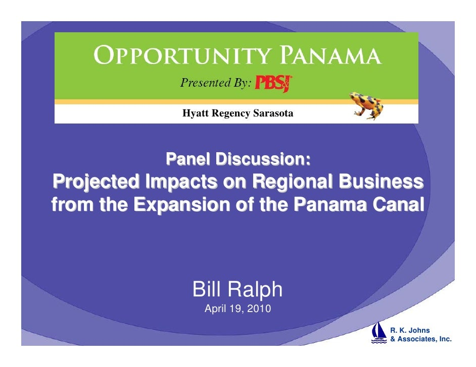 Hyatt Regency Sarasota               Panel Discussion: Projected Impacts on Regional Business from the Expansion of the Pa...