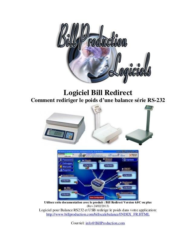 Logiciel Bill RedirectComment rediriger le poids d'une balance série RS-232      Utilisez cette documentation avec le prod...