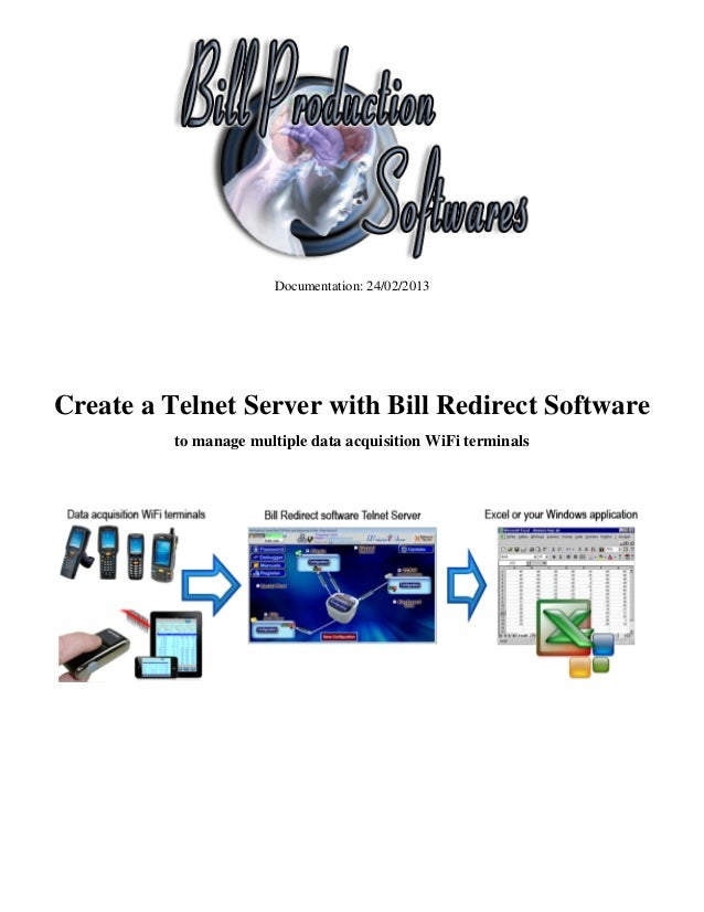 Documentation: 24/02/2013Create a Telnet Server with Bill Redirect Software          to manage multiple data acquisition W...