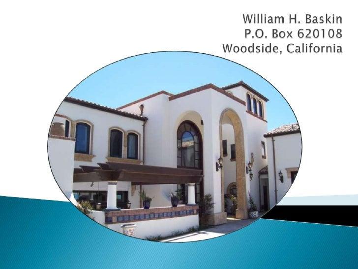 William H. BaskinP.O. Box 620108Woodside, California<br />