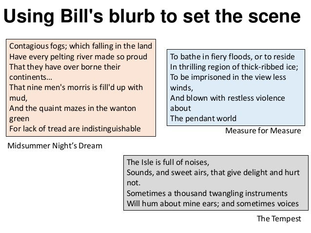 Measure for Measure The Tempest Using Bill's blurb to set the scene Midsummer Night's Dream Contagious fogs; which falling...