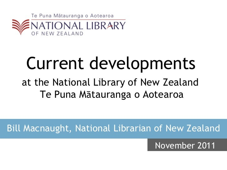 Current developments   Bill Macnaught, National Librarian of New Zealand November   2011 at the National Library of New Ze...