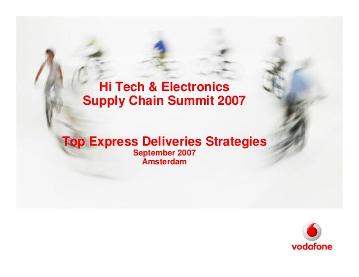Hi Tech & Electronics    Supply Chain Summit 2007   Top Express Deliveries Strategies            September 2007           ...