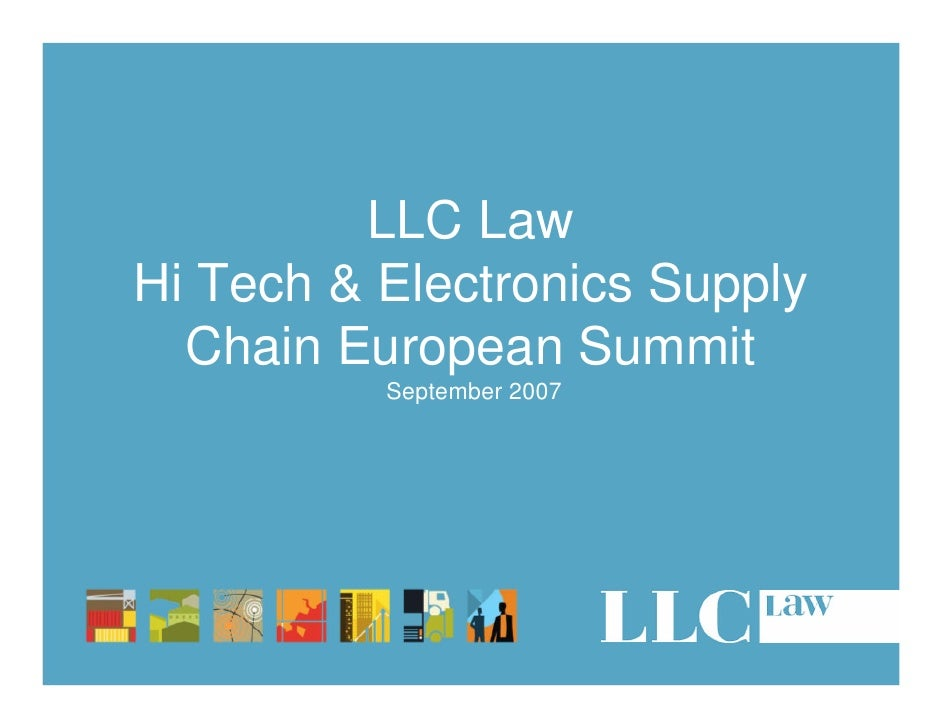 LLC LawHi Tech & Electronics Supply  Chain European Summit          September 2007