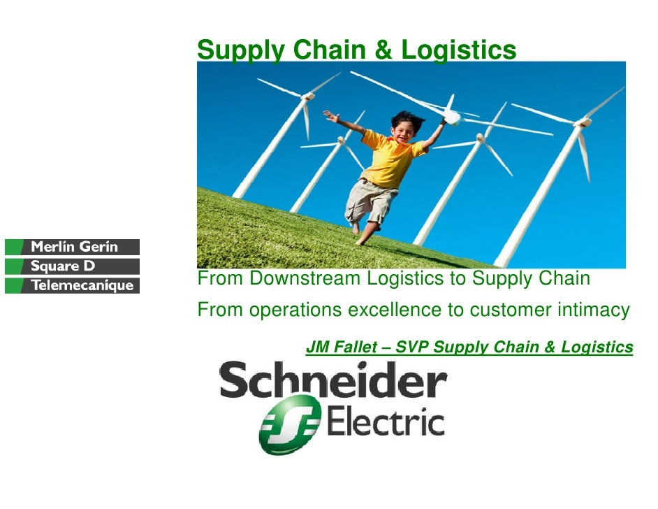 Supply Chain & Logistics     From Downstream Logistics to Supply Chain From operations excellence to customer intimacy    ...