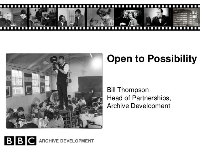 Open to Possibility                      Bill Thompson                      Head of Partnerships,                      Arc...