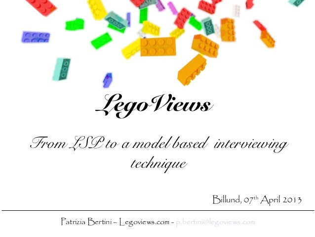 LegoViewsFrom LSP to a model based interviewing             technique                                                 Bill...