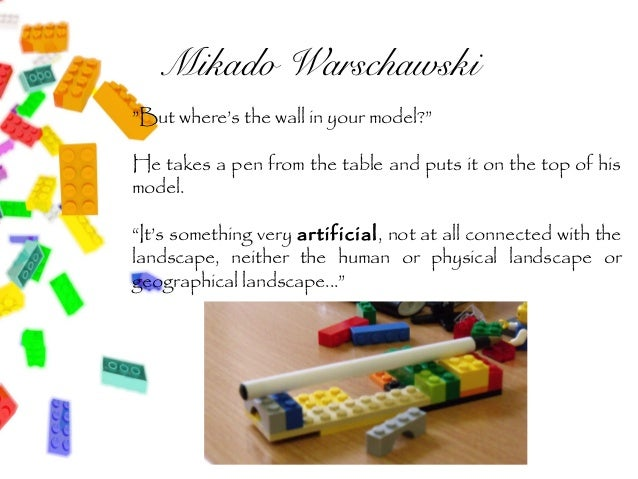 """Mikado Warschawski""""But where's the wall in your model?""""He takes a pen from the table and puts it on the top of hismodel.""""I..."""