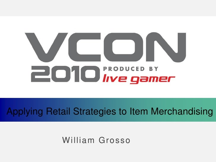 Applying Retail Strategies to Item Merchandising              William Grosso