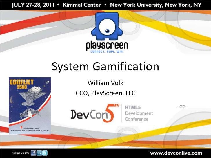 System Gamification William Volk CCO, PlayScreen, LLC