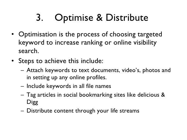3. Optimise & Distribute   <ul><li>Optimisation is t he process of choosing targeted keyword to increase ranking or online...