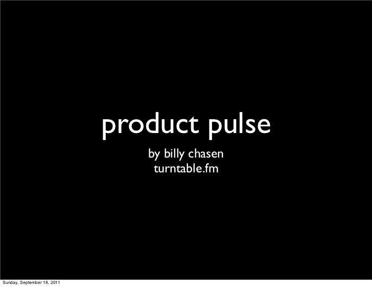 product pulse                                by billy chasen                                 turntable.fmSunday, September...