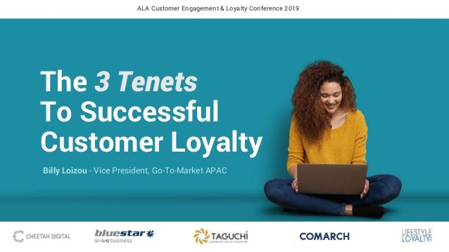 ALA Customer Engagement & Loyalty Conference 2019 The 3 Tenets To Successful Customer Loyalty Billy Loizou - Vice Presiden...