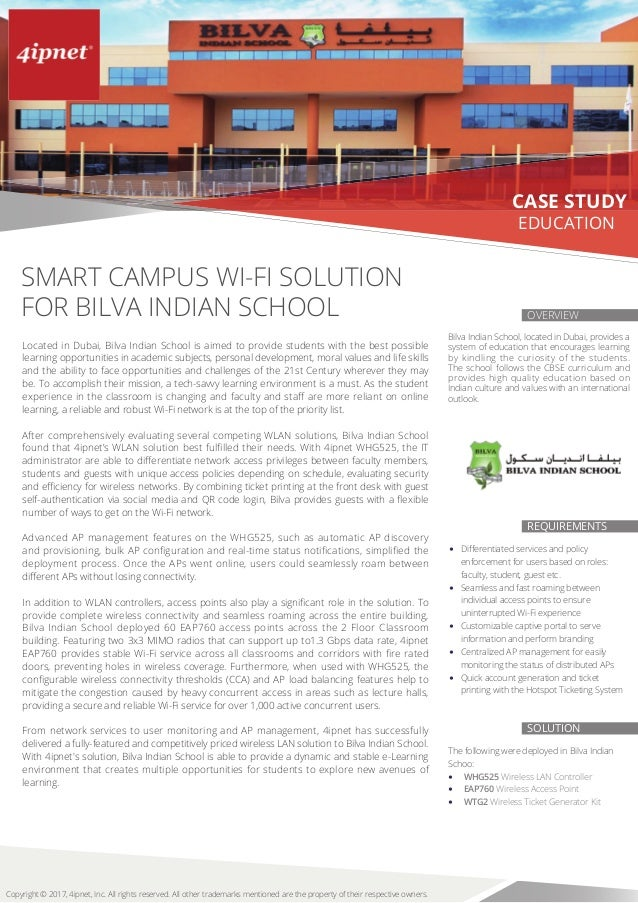 OVERVIEW SOLUTION REQUIREMENTS CASE STUDY The following were deployed in Bilva Indian Schoo: • WHG525 Wireless LAN Control...
