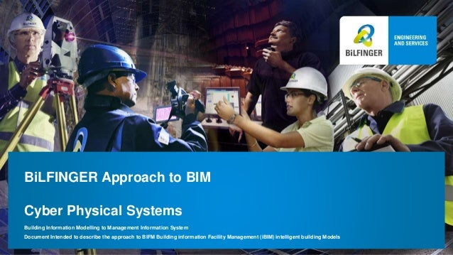 BiLFINGER Approach to BIM Cyber Physical Systems Building Information Modelling to Management Information System Document ...