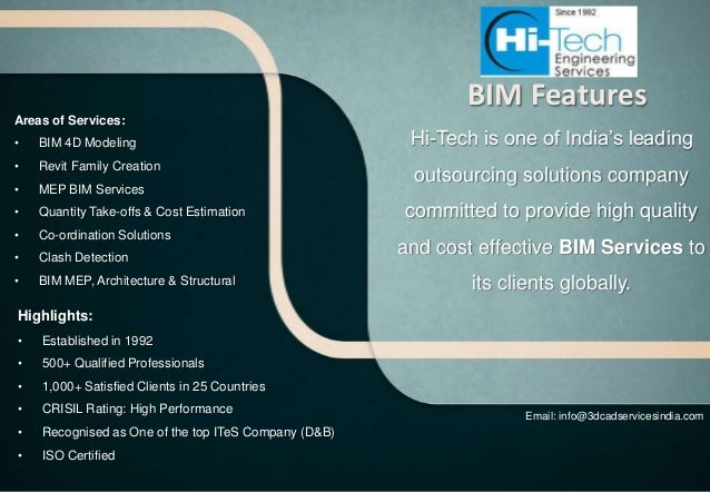 BIM FeaturesAreas of Services:•   BIM 4D Modeling                                    Hi-Tech is one of India's leading•   ...