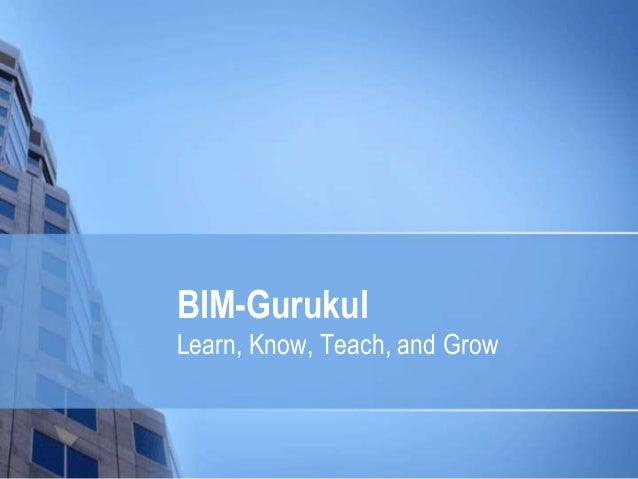 BIM-Gurukul Learn, Know, Teach, and Grow