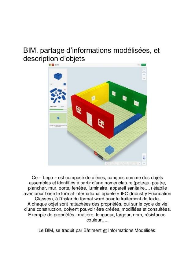 BIM, partage d'informations modélisées, et description d'objets Ce « Lego » est composé de pièces, conçues comme des objet...
