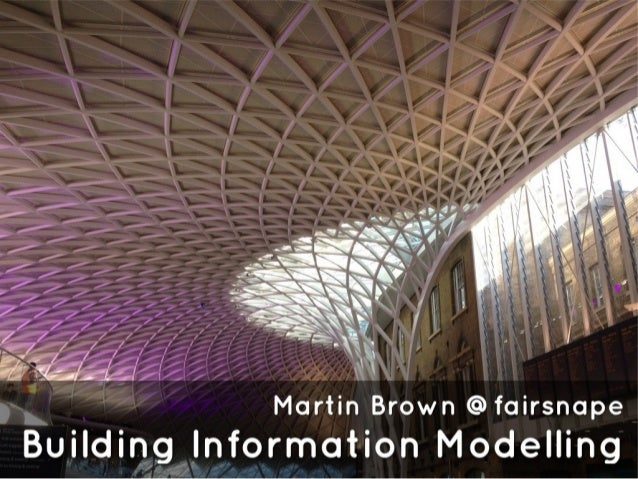 more than just anINFORMATION MODELMartin BrownFairsnapeImprovement Strategist, Consultant and Advocate+Living Building Cha...