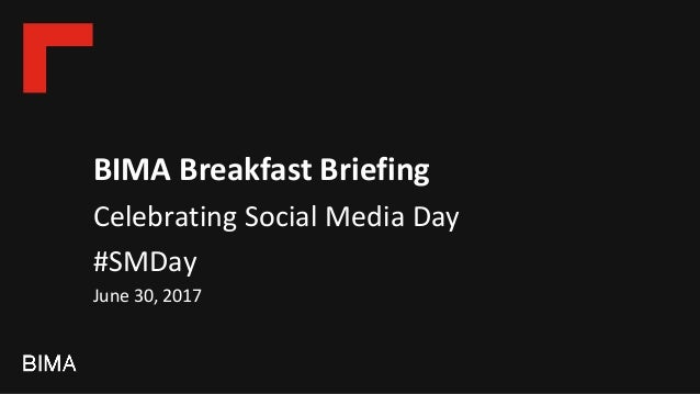 BIMA Breakfast Briefing Celebrating Social Media Day #SMDay June 30, 2017