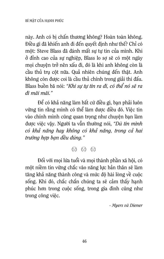 48 BÍ MAÄT CUÛA HAÏNH PHUÙC Ñieåm ñaùng noùi laø nieàm tin naøy daãn ñeán hai heä quaû. Thöù nhaát, moïi ngöôøi cho raèng ...