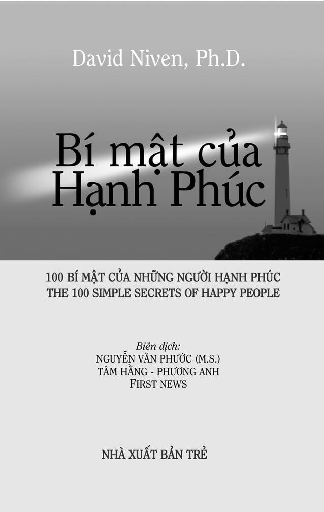 """Bí maät cuûa Haïnh Phuùc """"Öôùc mô lôùn nhaát cuûa con ngöôøi laø caûm nhaän vaø tìm ñöôïc yù nghóa, haïnh phuùc cuûa cuoäc..."""