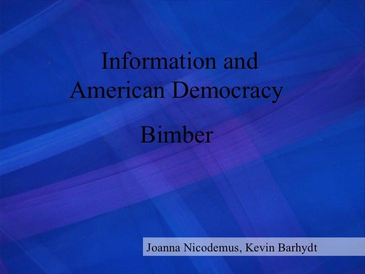 Information and American Democracy  Bimber  Joanna Nicodemus, Kevin Barhydt