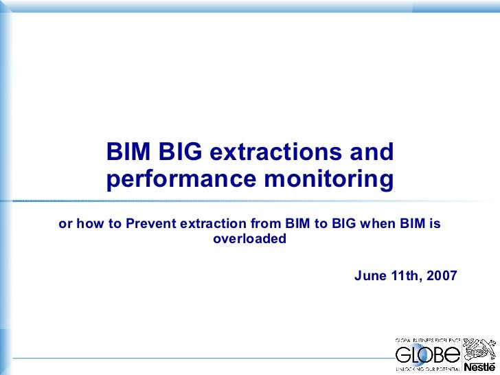 BIM BIG extractions and      performance monitoringor how to Prevent extraction from BIM to BIG when BIM is               ...