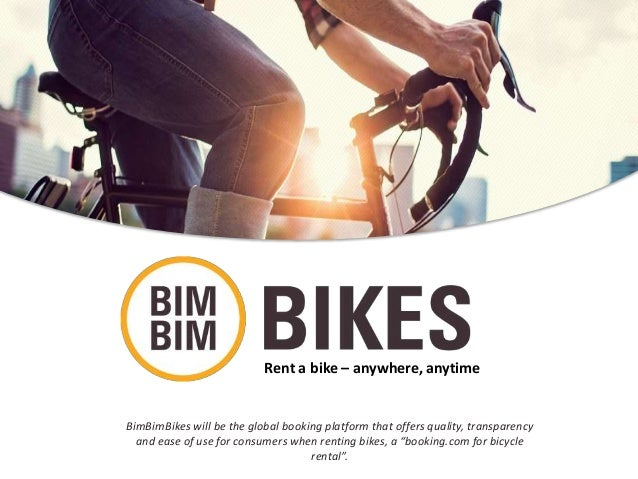 Rent a bike – anywhere, anytime BimBimBikes will be the global booking platform that offers quality, transparency and ease...