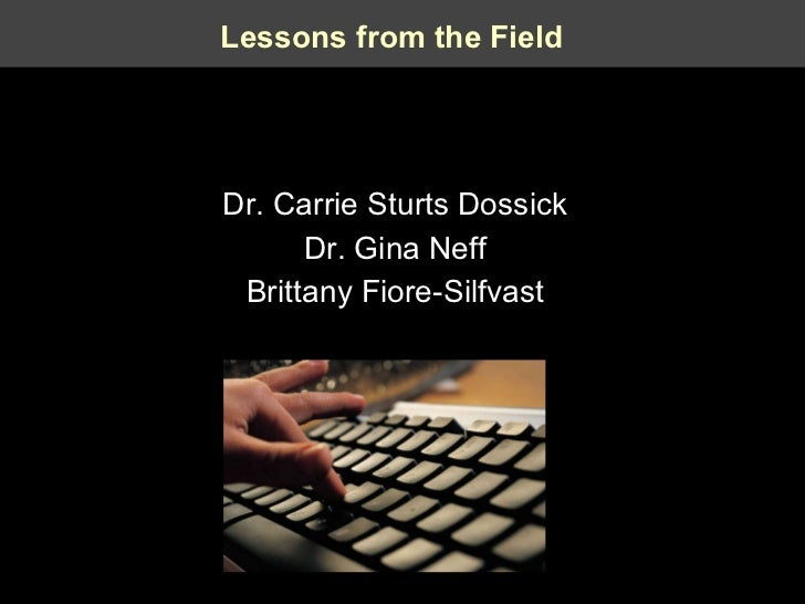 Lessons from the Field Dr. Carrie Sturts Dossick Dr. Gina Neff Brittany Fiore-Silfvast