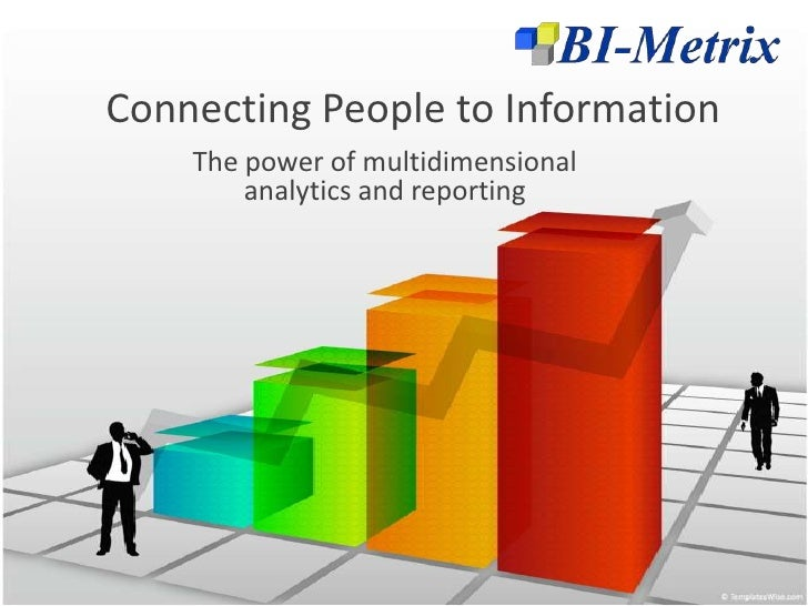 Connecting People to Information<br />The power of multidimensional analytics and reporting<br />