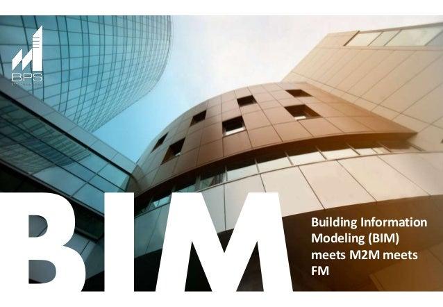 Building Information Modeling (BIM) meets M2M meets FM