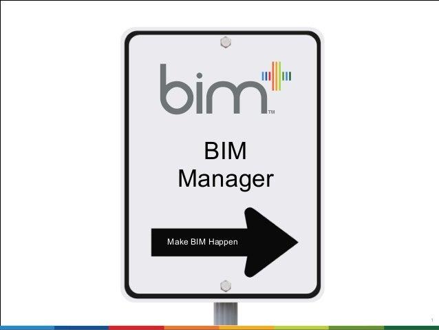 1  BIM  Manager  Make BIM Happen