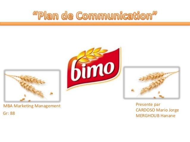 Presente par CARDOSO Mario Jorge MERGHOUB Hanane MBA Marketing Management Gr: 88