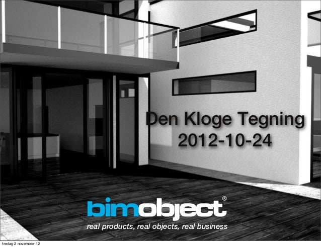 Den Kloge Tegning                                           2012-10-24                       real products, real objects, ...