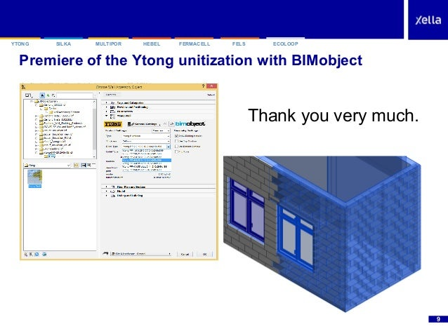 """SILKAYTONG HEBEL FERMACELL FELSMULTIPOR ECOLOOP Premiere of the Ytong unitization with BIMobject """"9 Thank you very much."""