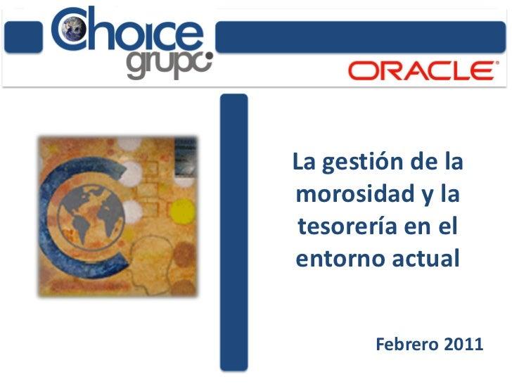 La gestión de lamorosidad y la tesorería en elentorno actual       Febrero 2011