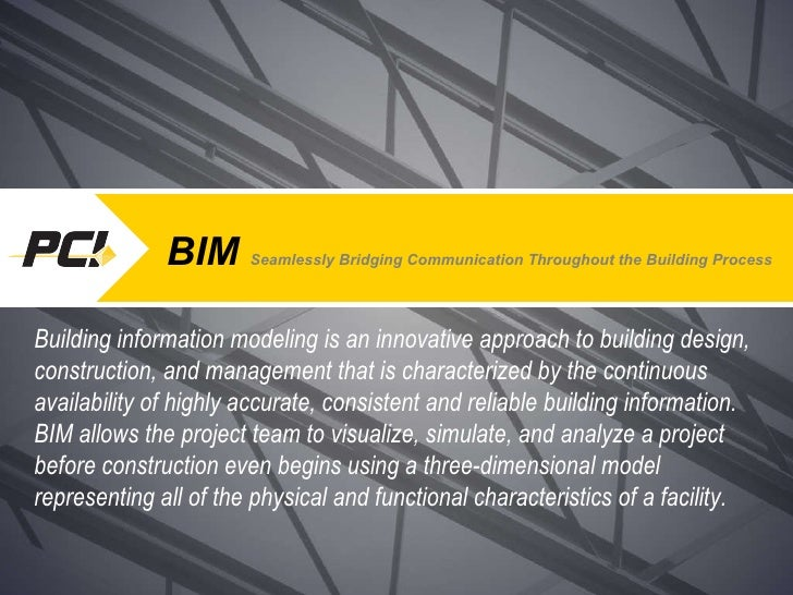 BIM  Seamlessly Bridging Communication Throughout the Building Process Building information modeling is an innovative appr...