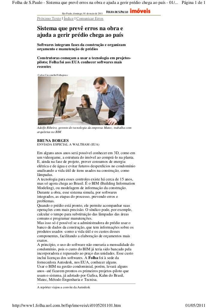 Folha de S.Paulo - Sistema que prevê erros na obra e ajuda a gerir prédio chega ao país - 01/... Página 1 de 1            ...