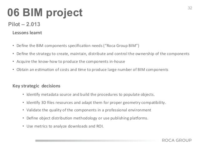 """32 06 BIM project Lessons  learnt      • Define  the  BIM  components  specifica6on  needs  (""""Roca  Gro..."""