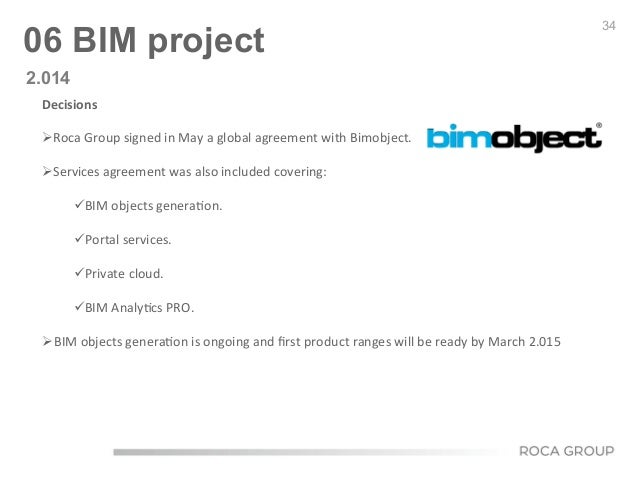 34 06 BIM project Decisions        ØRoca  Group  signed  in  May  a  global  agreement  with  Bi...