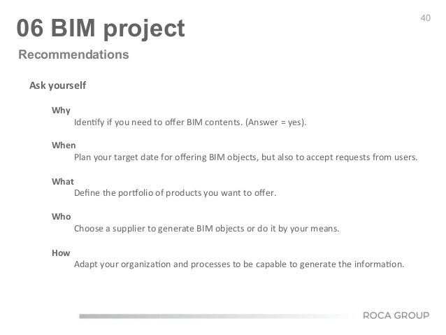 40 06 BIM project    Ask  yourself      Why   Iden6fy  if  you  need  to  offer  BIM  contents.  ...