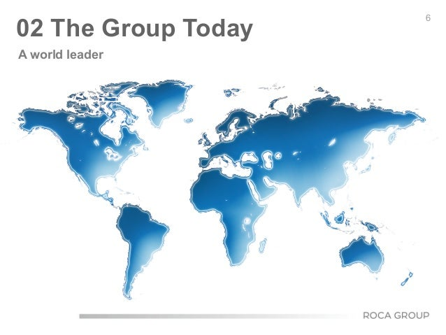 6 02 The Group Today A world leader