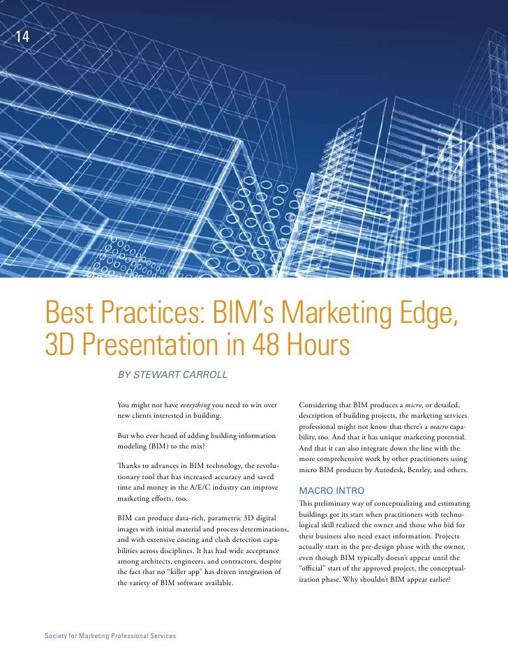 14     Best Practices: BIM's Marketing Edge,     3D Presentation in 48 Hours                            BY STEWART CARROLL...