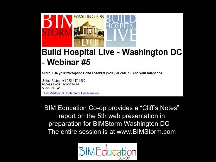 "BIM Education Co-op provides a ""Cliff's Notes""     report on the 5th web presentation in  preparation for BIMStorm Washing..."
