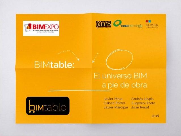 BIMtable: El universo BIM a pie de obra Andrés Llopis Eugenio Oñate Joan Peset 2018 Javier Mora Gilbert Peffer Javier Marc...