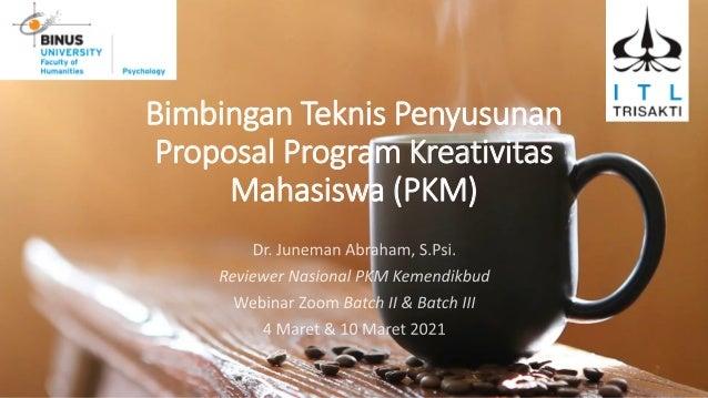 Bimbingan Teknis Penyusunan Proposal Program Kreativitas Mahasiswa (PKM)